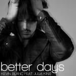 Kevin Blanc feat. Julia Kins «Better days» перевод