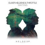 Oliver Heldens feat. Throttle — Waiting перевод