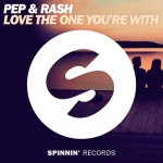Pep & Rash — Love The One You're With перевод