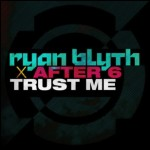 Ryan Blyth X After 6 — Trust Me перевод