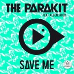 The Parakit feat. Alden Jacob — Save Me перевод