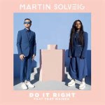 Martin Solveig feat. Tkay Maidza — Do It Right перевод