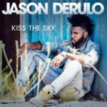 Jason Derulo — Kiss The Sky перевод
