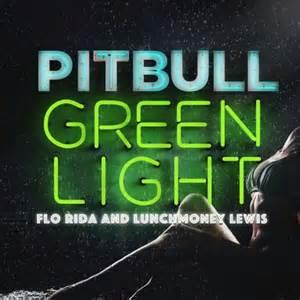 pitbull flo rida lunchmoney lewis green light