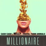 Cash Cash feat. Digital Farm Animals & Nelly — Millionaire перевод
