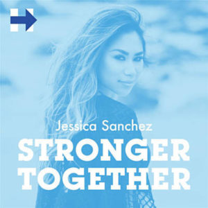 jessica sanchez stronger together