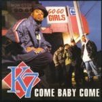 K7 — Come Baby Come перевод