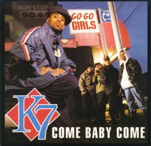 k7 come baby come