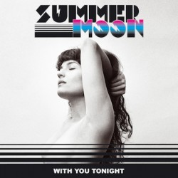 summer moon with you tonight