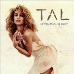 Tal — Le Temps Qu'Il Faut перевод