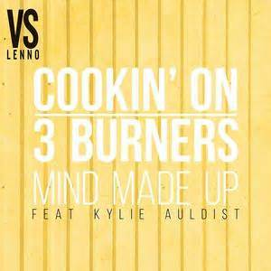 cookin on 3 burners kylie auldist mind made up
