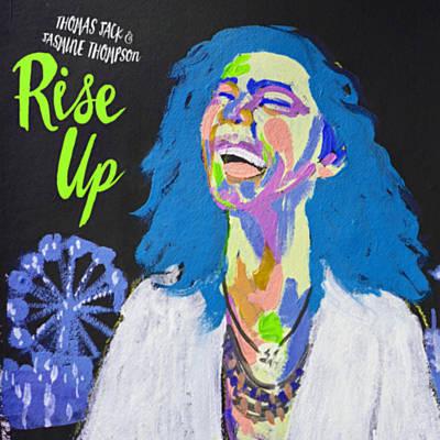 Перевод текста песни Rise Up исполнителя (группы) Thomas Jack. 3....