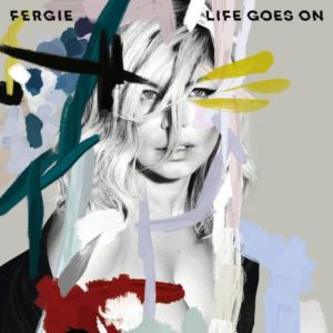 fergie life goes on