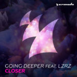Going Deeper feat. LZRZ — Closer перевод
