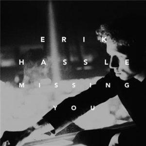 erik hassle missing you