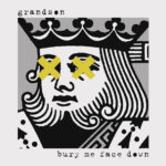Grandson — Bury Me Face Down перевод