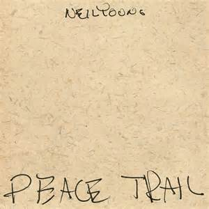 Neil Young -- Peace Trail