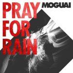Moguai — Pray for Rain перевод