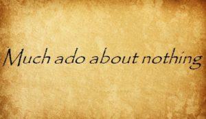 much ado about nothing перевод английские пословицы и поговорки