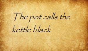 the pot calls the kettle black перевод английские пословицы и поговорки
